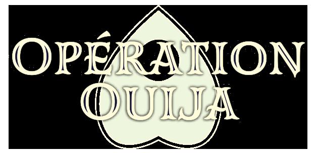 Opération Ouija